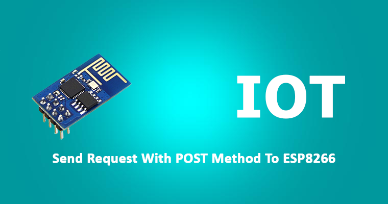 Send Request With Post Method to ESP8266